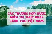 Những trường hợp được miễn thị thực khi nhập cảnh vào Việt Nam