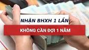 Những trường hợp nào được nhận BHXH 01 lần ngay, không cần chờ 01 năm